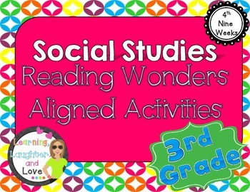 3rd Grade Social Studies Reading Wonders Aligned Activities- 4th Nine Weeks
