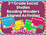 3rd Grade Social Studies Reading Wonders Aligned Activities- BUNDLE