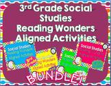 3rd Grade Social Studies Reading Wonders Aligned Activities (2014)- BUNDLE