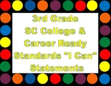 """3rd Grade South Carolina College & Career Ready Standards """"I Can"""" Statements"""