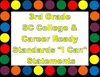 "3rd Grade South Carolina College & Career Ready Standards ""I Can"" Statements"