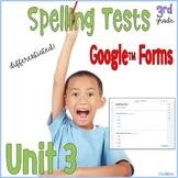 3rd Grade Spelling Tests Unit 3 Google Forms