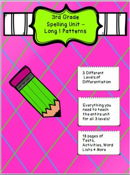 3rd Grade Spelling Unit Long I Patterns- 3 Different Levels of Differentiation