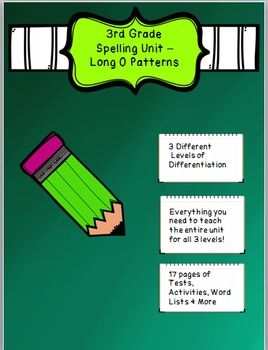 3rd Grade Spelling Unit Long O Patterns- 3 Different Levels of Differentiation