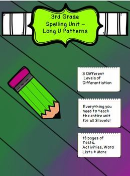 3rd Grade Spelling Unit Long U Patterns- 3 Different Level