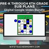Ready To Go Sub Plans Pre-K through 6th Grade Google Slides MEGA Bundle