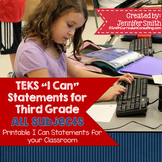 "Third Grade TEKS ""I Can"" Statements Bundle- All 4 Core Subjects"