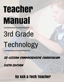 3rd Grade Technology: 6th Edition--32-lesson Comprehensive Curriculum