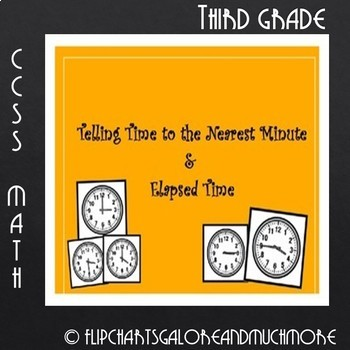 3rd Grade Telling Time & Elapsed Time PowerPoint Flip chart CCSS 3.MD.1