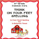 "3rd Grade Fluency ""Think on your Feet Spelling"""