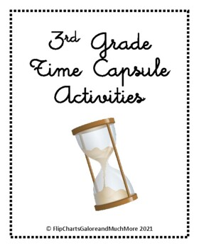 3rd Grade Time Capsule Beginning/End of Year Activity + BO