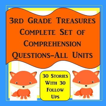 3rd Grade Treasures Complete Set of Comprehension Questions-All Units