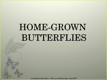 "3rd Grade Treasures ""Home Grown Butterflies"" Introductory"
