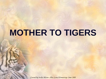 """3rd Grade Treasures """"Mother to Tigers"""" Introductory PowerPoint"""
