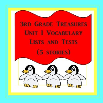 3rd Grade Treasures Unit I Vocabulary Lists and Tests (5 stories)
