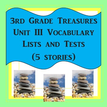 3rd Grade Treasures Unit III Vocabulary Lists and Tests (5 stories)