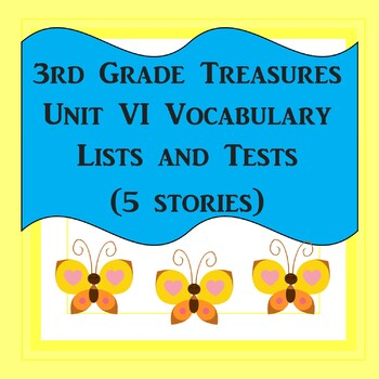 3rd Grade Treasures Unit VI Vocabulary Lists and Tests (5 stories)