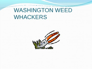 """3rd Grade Treasures """"Washington Weed Whackers"""" Introductory PowerPoint"""