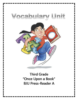 3rd Grade Vocabulary Unit- for BJU Press Reader A- Once Upon a Book