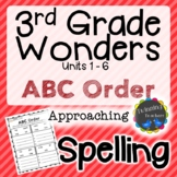 3rd Grade Wonders Spelling - ABC Order - Approaching Lists - UNITS 1-6