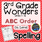 3rd Grade Wonders Spelling - ABC Order - On Level Lists - UNITS 1-6