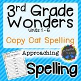 3rd Grade Wonders Spelling - Copy Cat - Approaching Lists