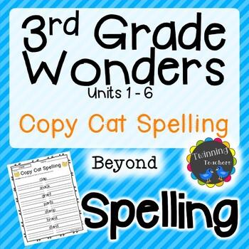 3rd Grade Wonders Spelling - Copy Cat - Beyond Lists - UNITS 1-6