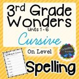 3rd Grade Wonders Spelling - Cursive - On Level Lists - UNITS 1-6