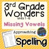 3rd Grade Wonders Spelling - Missing Vowels - Approaching