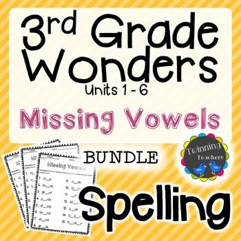3rd Grade Wonders Spelling - Missing Vowels BUNDLE