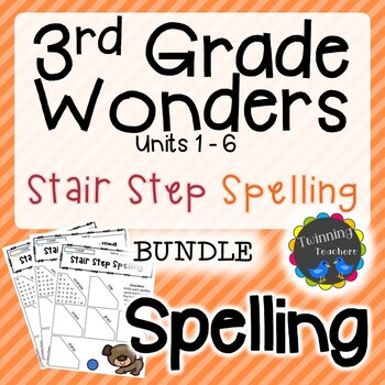 3rd Grade Wonders Spelling - Stair Step Spelling BUNDLE