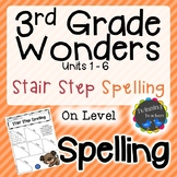 3rd Grade Wonders Spelling - Stair Step Spelling - On Level Lists - UNITS 1-6