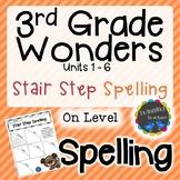 3rd Grade Wonders Spelling - Stair Step Spelling - On Leve