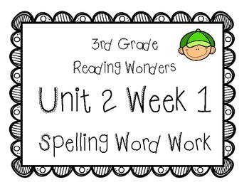 3rd Grade Wonders Spelling Unit 2 Week 1