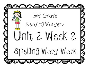 3rd Grade Wonders Spelling Unit 2 Week 2