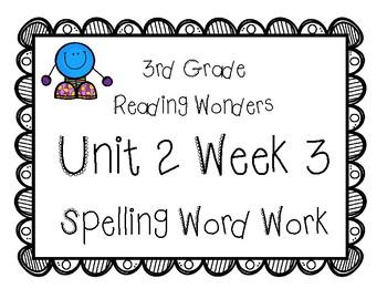 3rd Grade Wonders Spelling Unit 2 Week 3