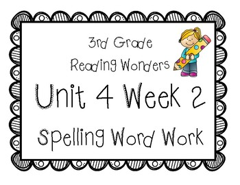 3rd Grade Wonders Spelling Unit 4 Week 2