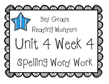 3rd Grade Wonders Spelling Unit 4 Week 4