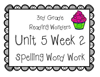 3rd Grade Wonders Spelling Unit 5 Week 2
