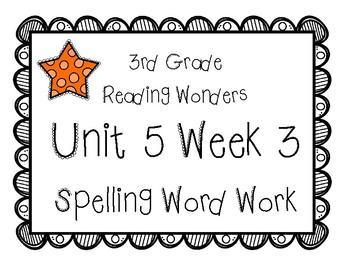 3rd Grade Wonders Spelling Unit 5 Week 3