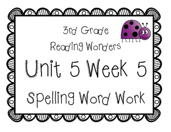 3rd Grade Wonders Spelling Unit 5 Week 5