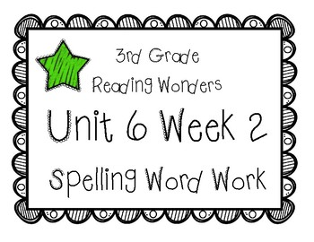 3rd Grade Wonders Spelling Unit 6 Week 2