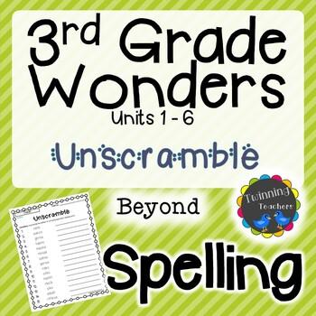 3rd Grade Wonders Spelling - Unscramble - Beyond Lists - UNITS 1-6