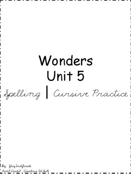 3rd Grade Wonders Spelling Words - Cursive Practice - Unit 5