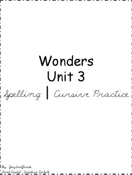 3rd Grade Wonders Spelling Words - Unit 3 - Cursive Practice