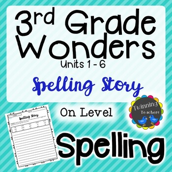 3rd Grade Wonders Spelling - Writing Activity - On Level Lists - UNITS 1-6