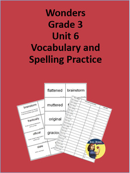 3rd Grade Wonders - Unit 6 Spelling and Vocabulary Practice