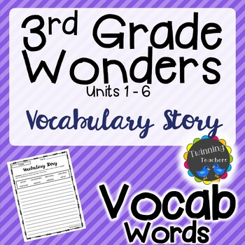 3rd Grade Wonders Vocabulary - Writing Activity UNITS 1-6