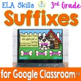 3rd Grade Word Study - Suffixes- for Google Classroom