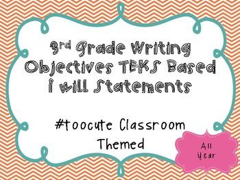 3rd Grade Writing Objectives TEKS based. #toocute Classroom Themed